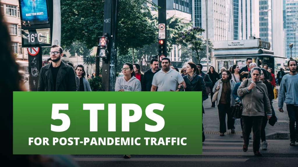 5 tips for post-pandemic traffic.